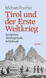 Haymon Verlag / tirol_und_der_erste_weltkrieg_michael_forcher / Zum Vergrößern auf das Bild klicken